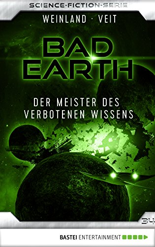 Bad Earth 34 - Science-Fiction-Serie: Der Meister des verbotenen Wissens (Die Serie für Science-Fiction-Fans)