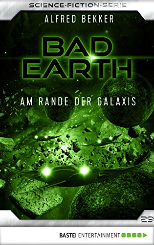 Bad Earth 29 - Science-Fiction-Serie: Am Rande der Galaxis (Die Serie für Science-Fiction-Fans)