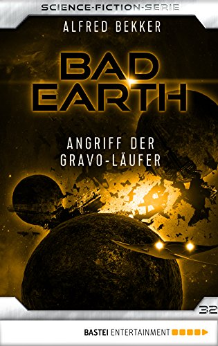 Bad Earth 32 - Science-Fiction-Serie: Angriff der Gravo-Läufer (Die Serie für Science-Fiction-Fans)