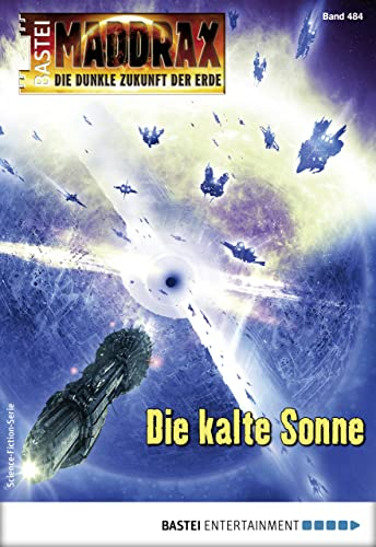 Maddrax 484 - Science-Fiction-Serie: Die kalte Sonne