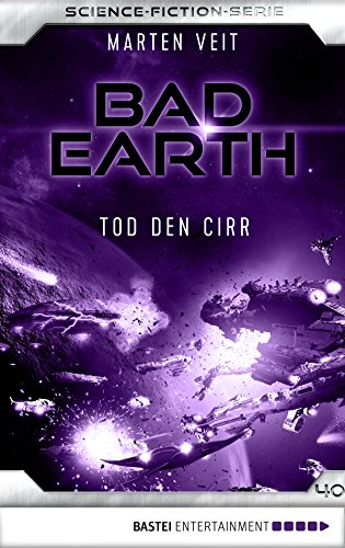 Bad Earth 40 - Science-Fiction-Serie: Tod den Cirr (Die Serie für Science-Fiction-Fans)