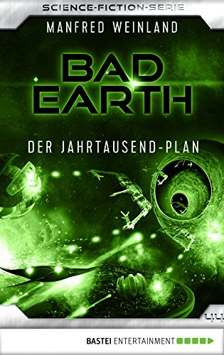 Bad Earth 44 - Science-Fiction-Serie: Der Jahrtausend-Plan (Die Serie für Science-Fiction-Fans)
