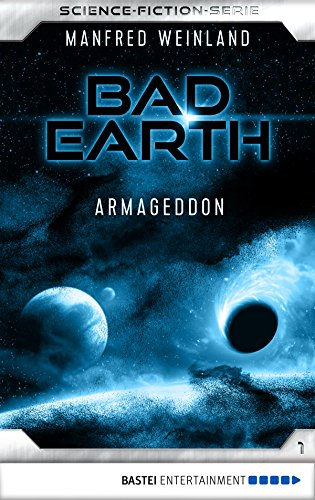 Bad Earth 01 - Science-Fiction-Serie: Armageddon (Die Serie für Science-Fiction-Fans)