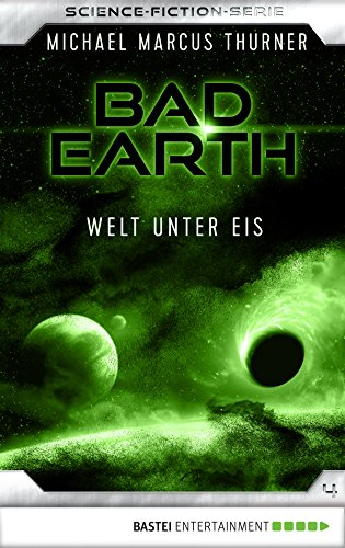 Bad Earth 04 - Science-Fiction-Serie: Welt unter Eis (Die Serie für Science-Fiction-Fans)