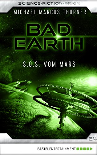 Bad Earth 24 - Science-Fiction-Serie: S.O.S. vom Mars (Die Serie für Science-Fiction-Fans)