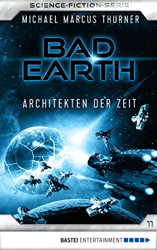 Bad Earth 11 - Science-Fiction-Serie: Architekten der Zeit (Die Serie für Science-Fiction-Fans)