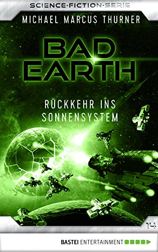 Bad Earth 14 - Science-Fiction-Serie: Rückkehr ins Sonnensystem (Die Serie für Science-Fiction-Fans)