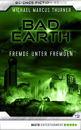 Bad Earth 19 - Science-Fiction-Serie: Fremde unter Fremden (Die Serie für Science-Fiction-Fans)